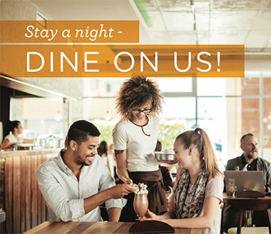 Stay a night - Dine on Us!